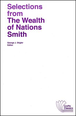 Selections from the Wealth of Nations By Smith, Adam